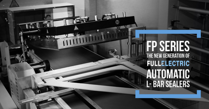 FP SERIES THE NEW GENERATION OF FULL ELECTRIC AUTOMATIC L-BAR SEALERS